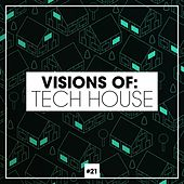 Visions of: Tech House, Vol. 21 di Various Artists