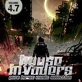 House Invaders - Pure House Music, Vol. 4.7 von Various Artists