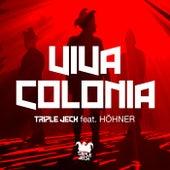 Viva Colonia von Triple Jeck
