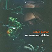 Remove and Delete by Robin Kester