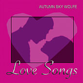 Love Songs de Autumn Sky Wolfe