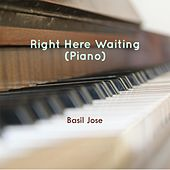 Right Here Waiting (Piano) by Basil Jose