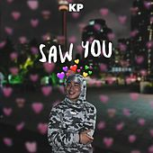 Saw You by KP