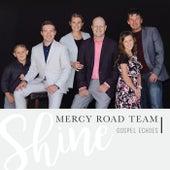 Shine de Mercy Road Team