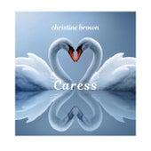 Caress von Christine Brown