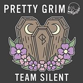 Team Silent by Pretty Grim