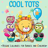 Reggae Lullabies for Babies and Children by Cool Tots