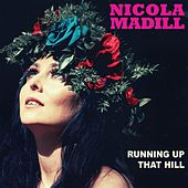Running up That Hill von Nicola Madill