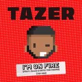 I'm On Fire (feat. MAAD & Keys the Prince) (VIP Mix) von Tazer