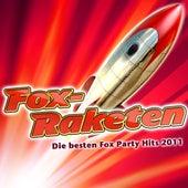 Fox-Raketen - Die besten Fox Party Hits 2011 von Various Artists