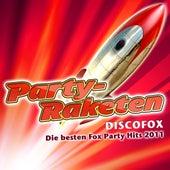 Party-Raketen Discofox - Die besten Fox Party Hits 2011 von Various Artists