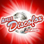APRES DISCOFOX - Das geht ab auf dem Dancefloor 2011 von Various Artists
