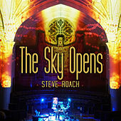 The Sky Opens (Live 2019) by Steve Roach