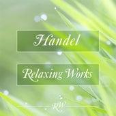 Handel Relaxing Works de Various Artists