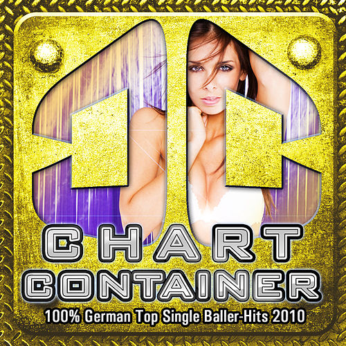 CHART CONTAINER - 100% German Top Single Baller-Hits 2010 by Various Artists