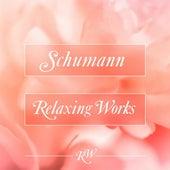 Schumann Relaxing Works di Various Artists