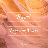 Ravel Relaxing Works di Various Artists