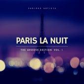 Paris La Nuit (The Groove Edition), Vol. 1 by Various Artists