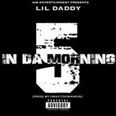 5 in Da Morning by Lil Daddy