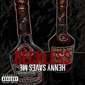 Henny Saves Me by Reckless