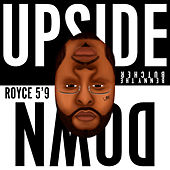 Upside Down van Royce Da 5'9