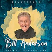 500 Miles Away from Home (Remastered) von Bill Anderson