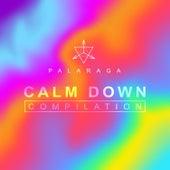 Calm Down (Compilation) by Palaraga