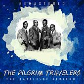 The Battle of Jericho (Remastered) by The Pilgrim Travelers