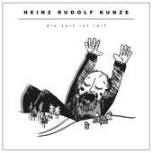 Die Zeit ist reif de Heinz Rudolf Kunze