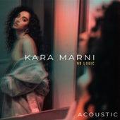 No Logic (Acoustic) van Kara Marni