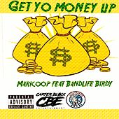 Get yo money up (feat. Bandlife birdy) von Maricoop