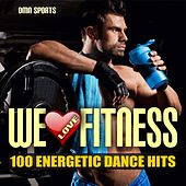 We Love Fitness: 100 Energetic Dance Hits by Various Artists