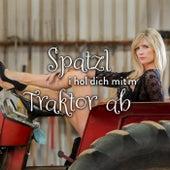 Spatzl i hol dich mit'm Traktor ab von Various Artists
