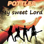 My Sweet Lord by Pottler