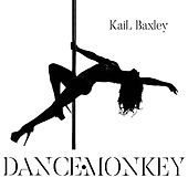 Dance Monkey by Kail Baxley