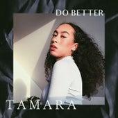 Do Better by Tamara