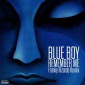 Remember Me (Franky Rizardo Remix) de Blue Boy