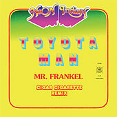 Toyota Man (Mr. Frankel, Cigar Cigarette Remix) by Neon Indian