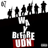 Way Before UDN de *67