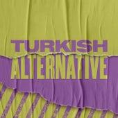 Turkish Alternative by Various Artists