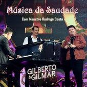 Música da Saudade (Ao Vivo) de Gilberto & Gilmar