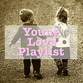 Young Love Playlist von Various Artists
