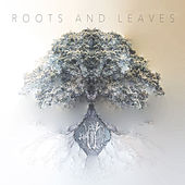 Roots and Leaves von KAOS