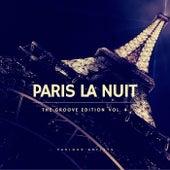 Paris La Nuit (The Groove Edition), Vol. 4 de Various Artists