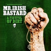 A Fistful Of Dirt by Mr. Irish Bastard