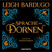 Die Sprache der Dornen - Mitternachtsgeschichten (Gekürzt) von Leigh Bardugo