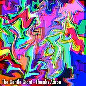 Thanks Aaron by Gentle Giant