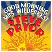 Good Morning Mrs. Wildebeest von Steve Pryor