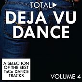 Total Deja Vu Dance, Vol. 4 de Various Artists
