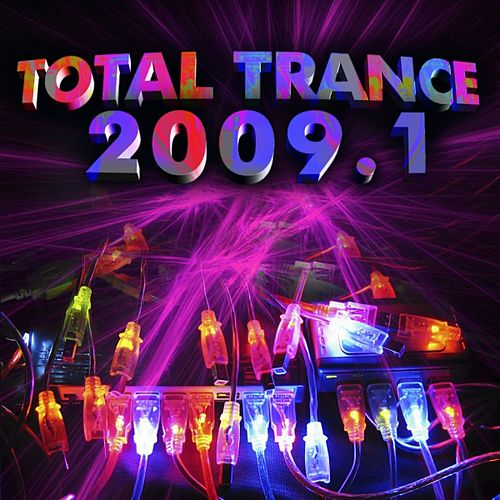 Total Trance 2009.1 by Various Artists